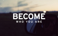Become who you are